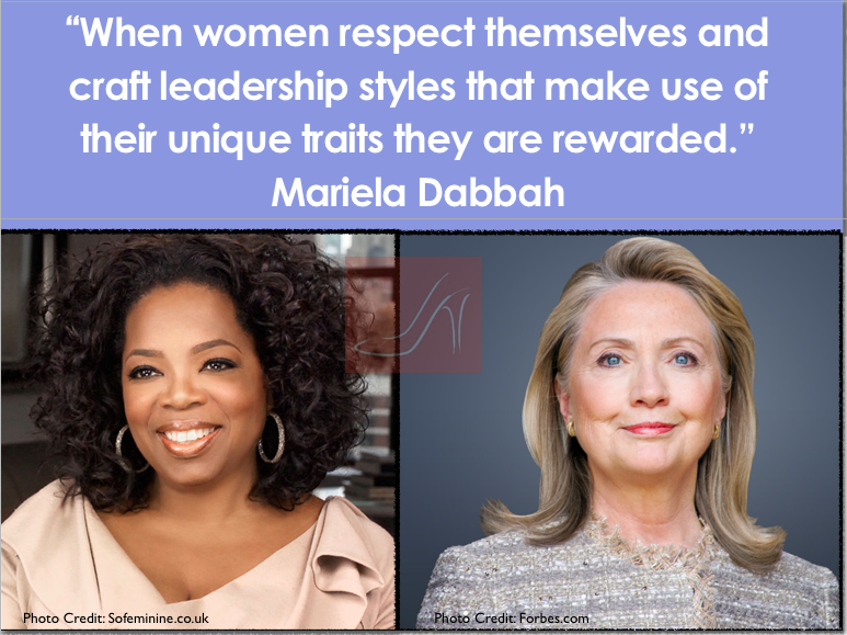 When women respect themselves and craft leadership styles that make use of their unique traits they are rewarded
