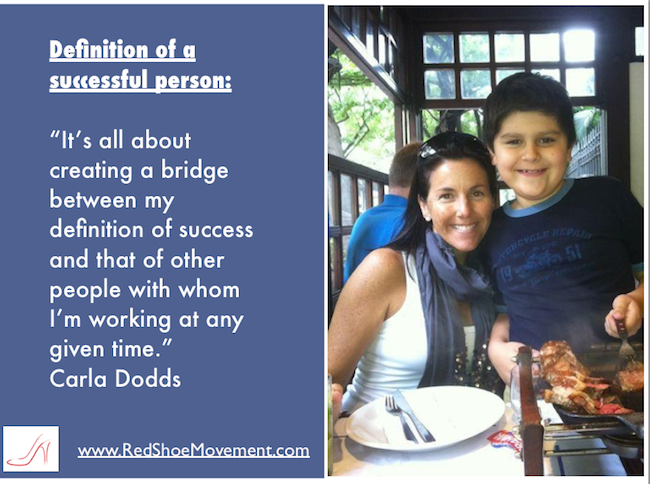 """It's all about creating a bridge between my definition of success and that of other people with whom I'm working at any given time."" - Carla Dodds"