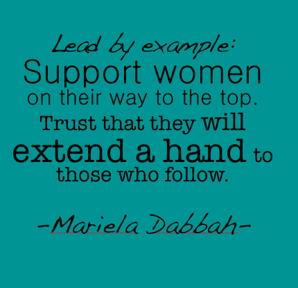 Always remember to extend one hand up and one down the ladder #MarielaDabbah women supporting women quotes