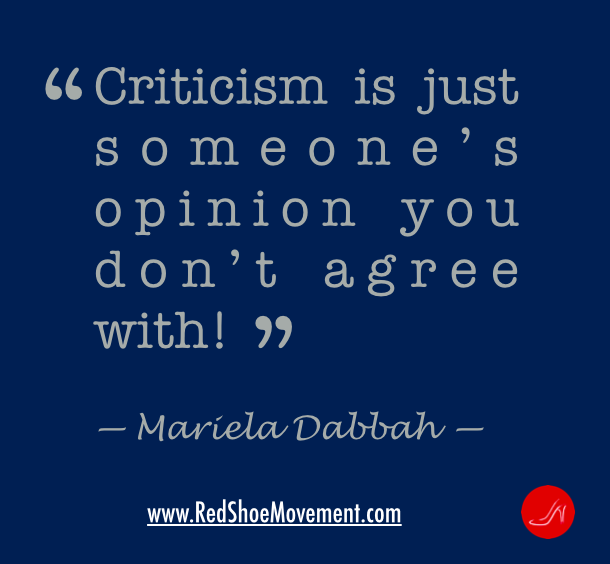 Don't take criticism personally. If someone doesn't like chocolate and you do, would it matter to you?  | Self esteem quote by Mariela Dabbah