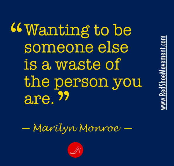 You'll never be as good at being someone else as you will at being yourself! |  Marilyn Monroe