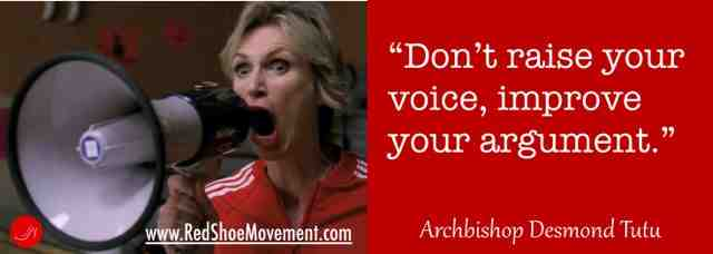 Don't raise your voice improve your argument | 21 famous and funny communication quotes
