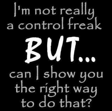 Control freak funny communication quote | Photo Credit: Pnfirefastmovement.blogspot.com