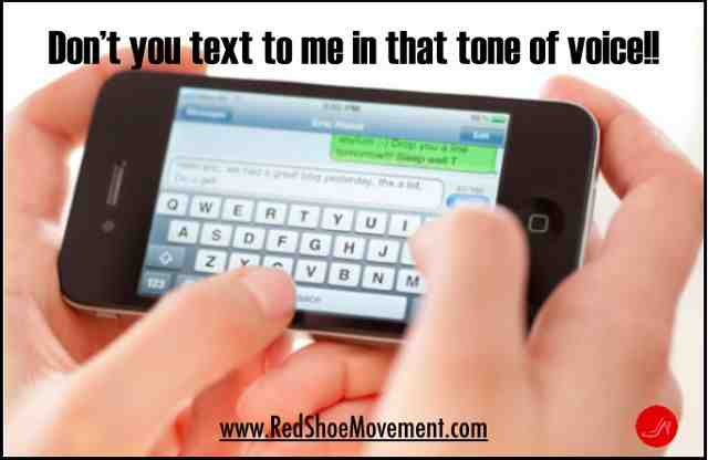 Don't you text me in that tone of voice!