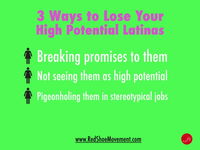 3 ways to lose your High potential Latinas. Read on to find out how to identify them!