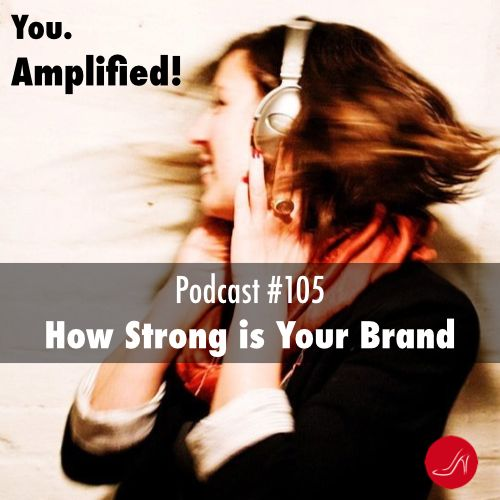 How strong is your personal brand Podcast 105