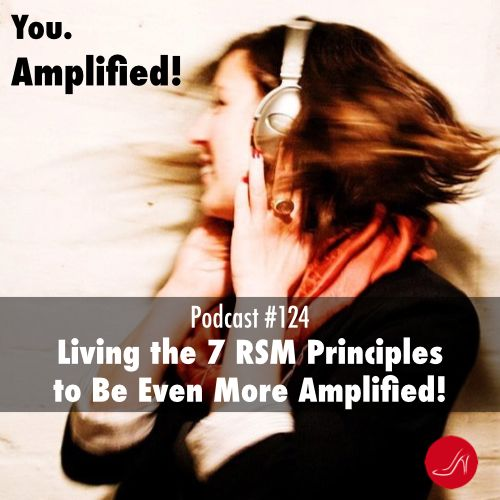 Living the 7 Red Shoe Movement Principles to be even more amplified Podcast 124