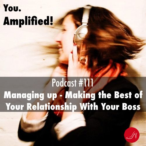 Managing up Podcast 111