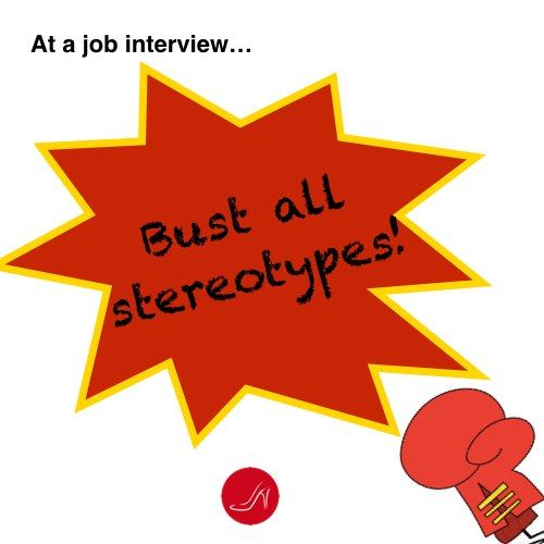 At a job interview bust all stereotypes