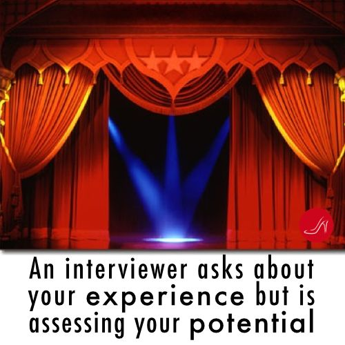 An interviewer asks about your experience but is assessing your potential