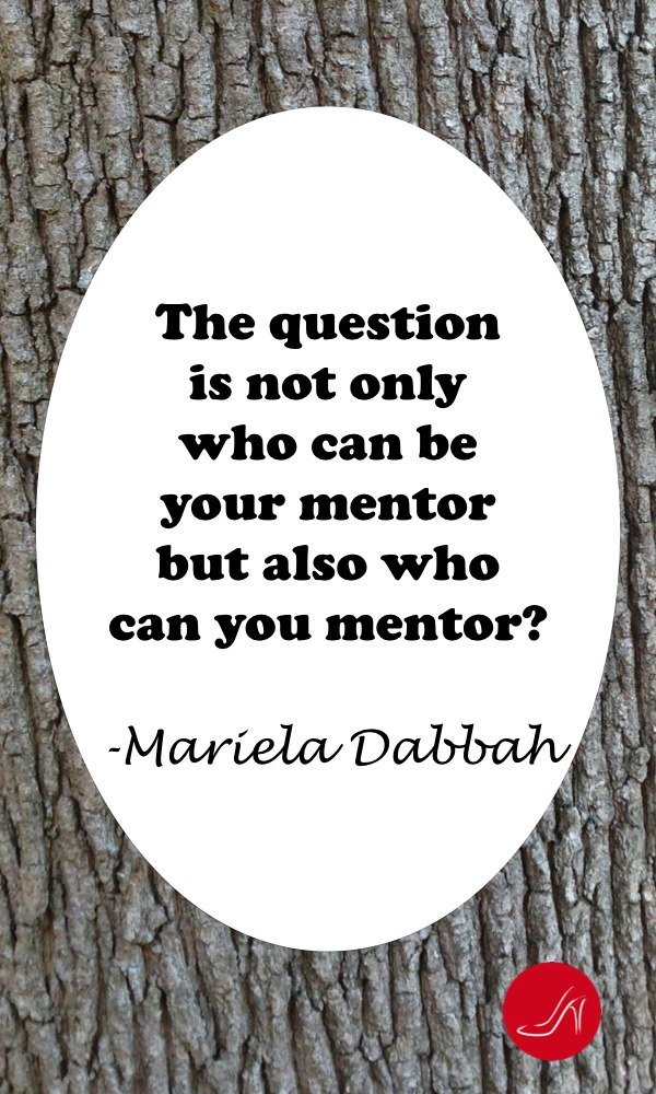 Inspirational mentoring quotes by Mariela Dabbah