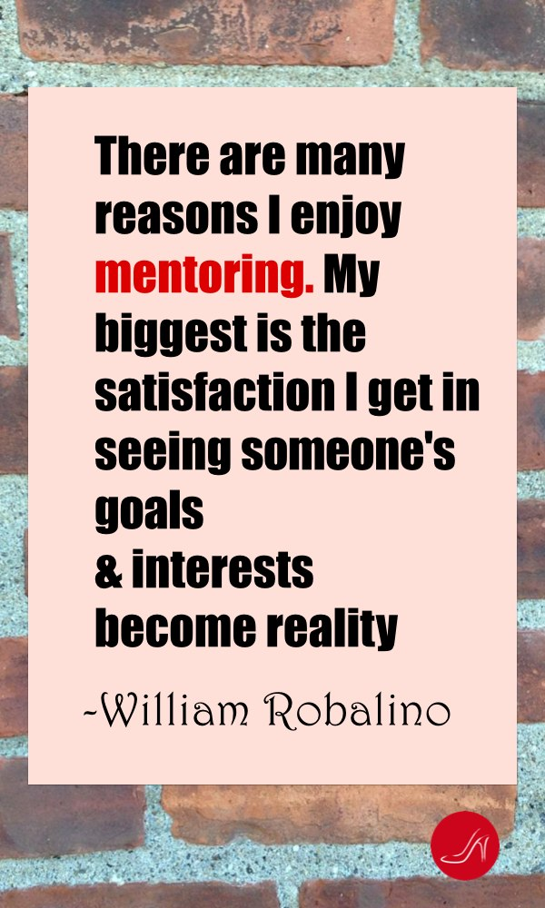 Inspirational mentoring quote by Will Robalino