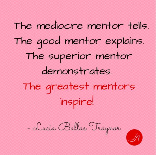 Mentoring quote by Lucia Ballas Traynor