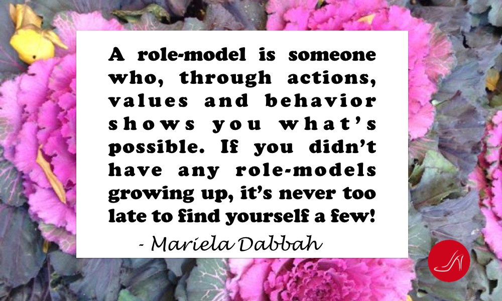 Role model inspirational quote by Mariela Dabbah, Founder, CEO Red Shoe Movement