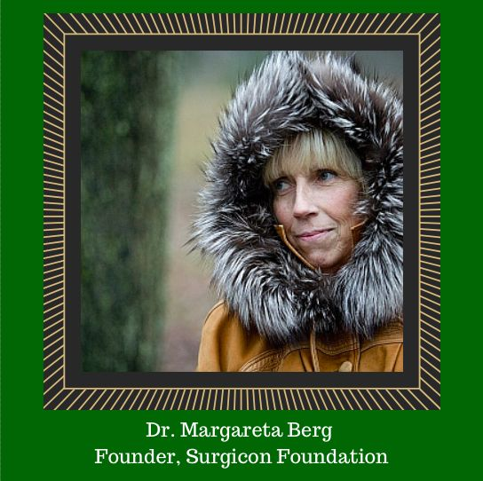 Dr. Margareta Berg, Founder Surgicon Foundation