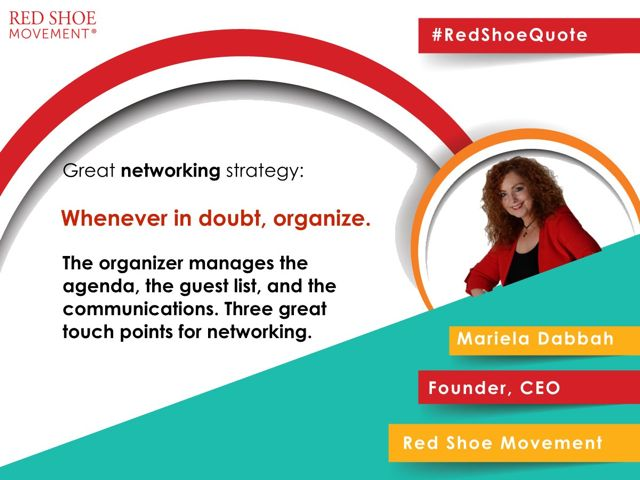 Among the best networking strategies you can practice is to be on the organization side of things.
