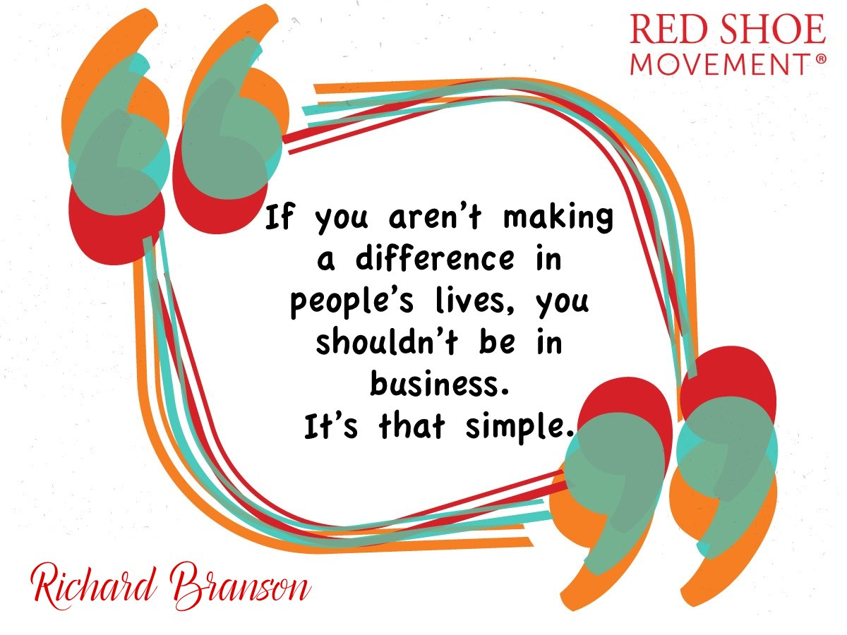 Great leaders like Richard Branson understand that his role is to impact people's lives.