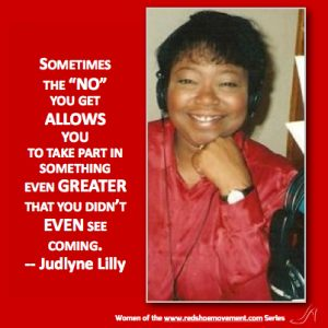 "Sometimes the ""no"" you get allows you to take part in something even greater that you didn't even see coming. -- Judlyne Lilly"