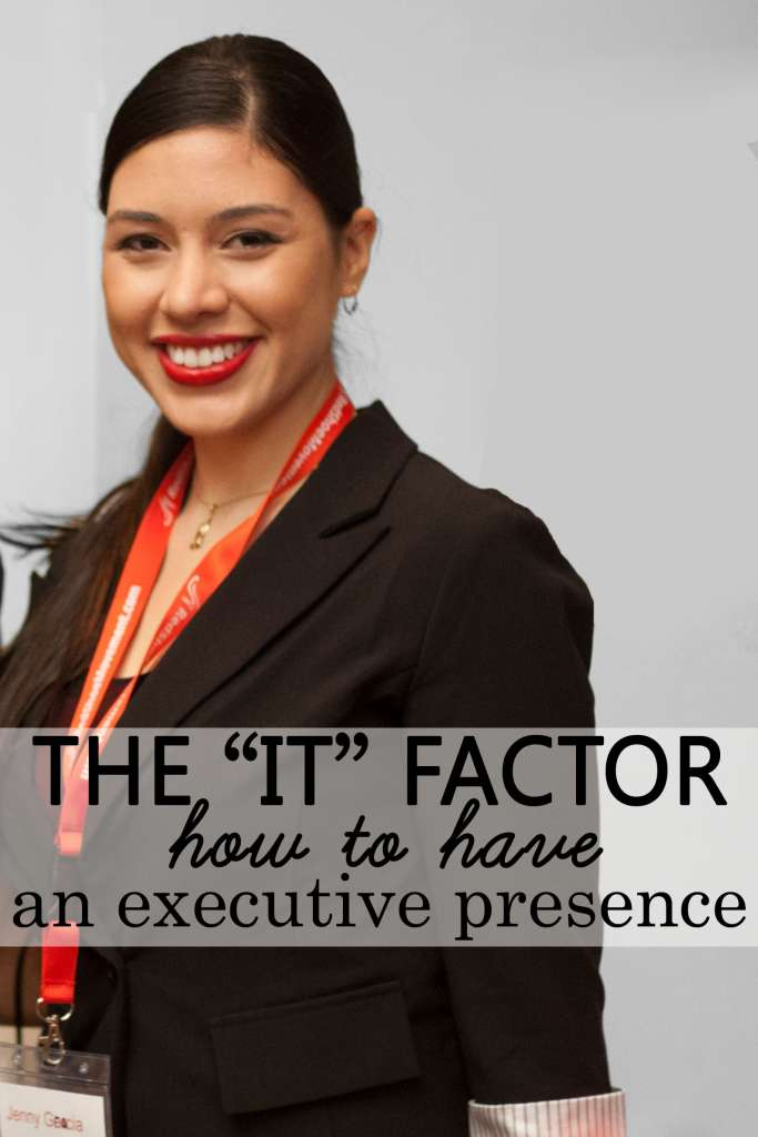 What is Executive Presence? Got Executive Presence? or do you need Executive Presence Training? All your answers are here! Click and Find out!