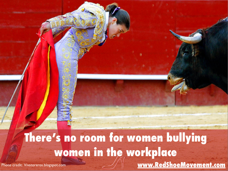 There is no room for women bullying women in the workplace | Bullying Quotes