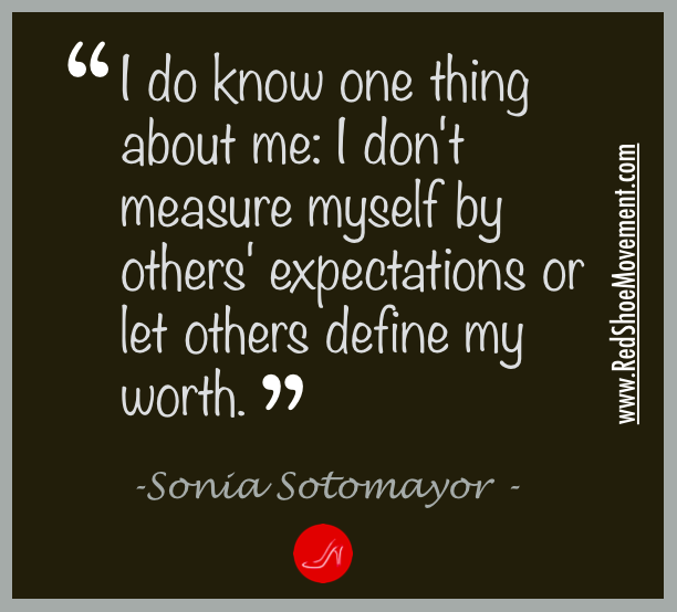Define yourself so others can't define you. | Quote by Sonia Sotomayor