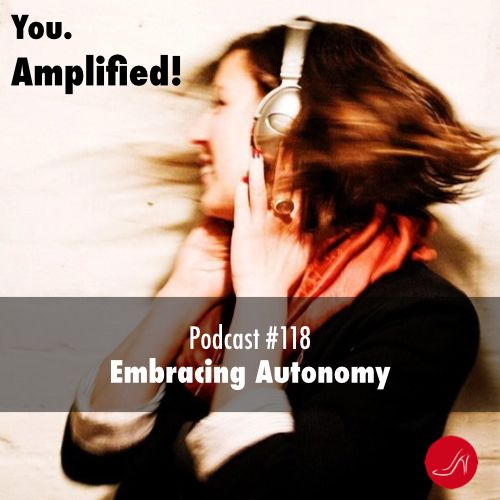 Embracing Autonomy Podcast 118