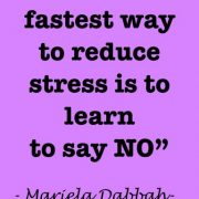 Fastest way to reduce stress is to say NO