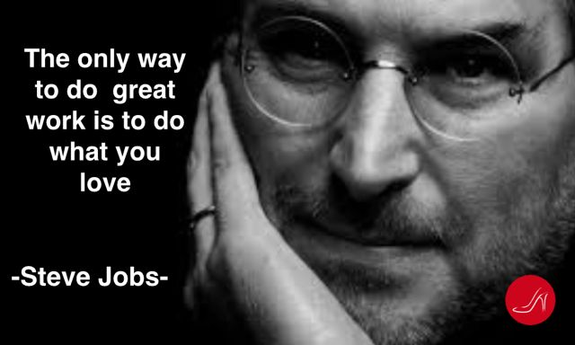 The only way to do great work is to do what you love - Steve Jobs Quote | Don't miss on the 7 Ways to Find Your Passion