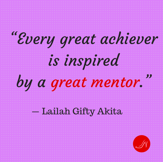 Mentoring quote by Lailah Gifty