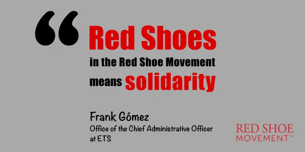 Frank Gomez of ETS, is a big supporter of Red Shoe Movement