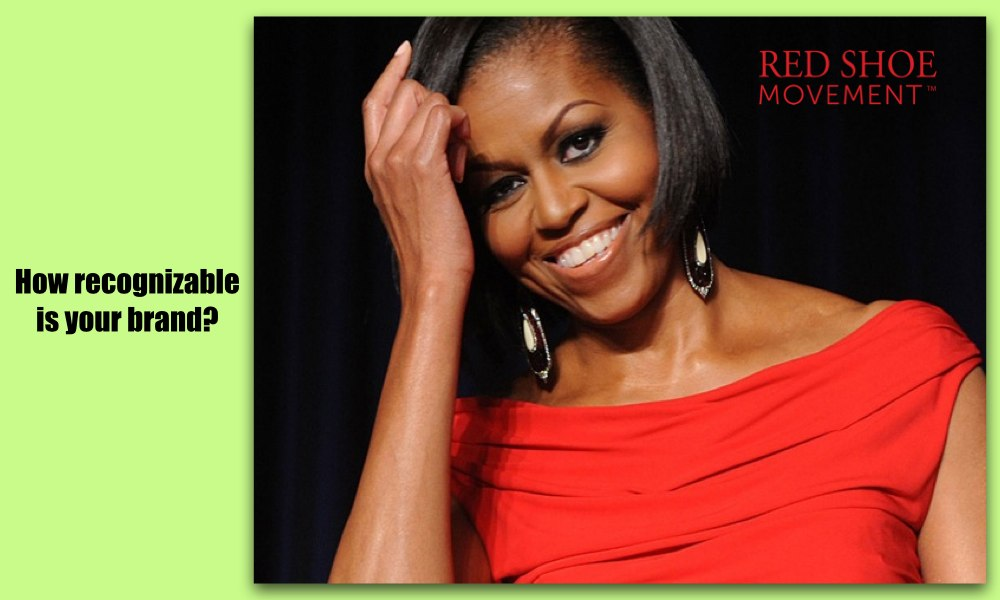 First Lady Michelle Obama is known for her generosity, her inspirational style and an ability to get things done at a large and small scale. How well is your brand known?