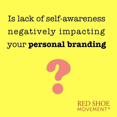 If you've invested time and effort in develop your personal branding, you owe it to yourself to become as self-aware as possible.