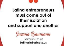 Latina entrepreneurs Susana Bauman quote