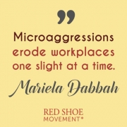 Microaggression are damaging to our workplace environment