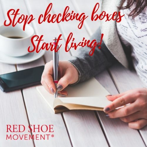 Stop checking boxes and start living
