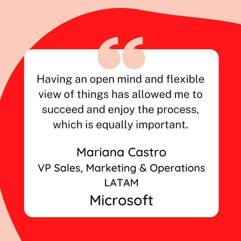 A remarkable leader who always stays true to herself, Mariana Castro has a key insight for you